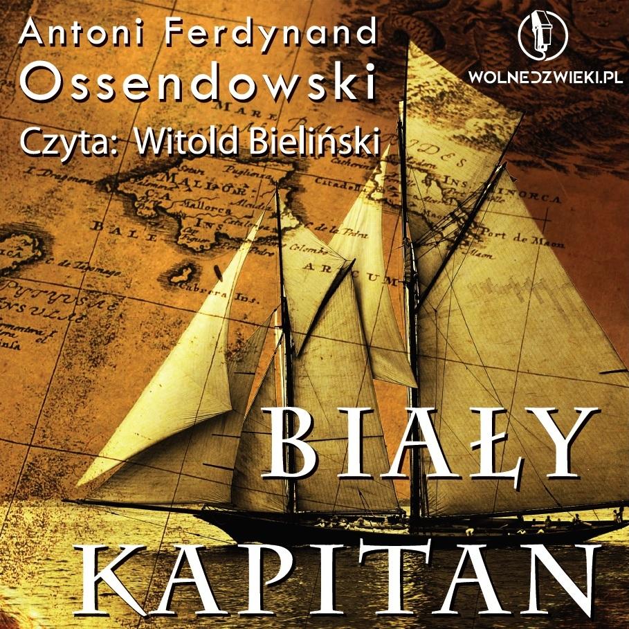 Biały kapitan Ferdynand Ossendowski audiobook